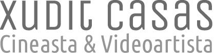 Logo Xudit Casas - Cineasta y Videoartista